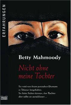 Nicht ohne meine Tochter. Jubiläumsausgabe. von Betty Mahmoody, http://www.amazon.de/