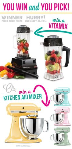 Win a Vitamix or Win a Kitchen Aid Mixer! The winner picks their prize! Which would you choose? Ends Sept. 15, 2014