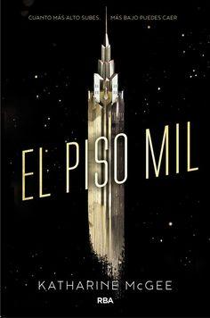 El piso mil (El piso mil) - Katharine McGee https://www.goodreads.com/book/show/30836280-el-piso-mil