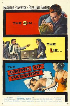Crime of Passion is a 1957 American crime film noir directed by Gerd Oswald and written by Jo Eisinger. The drama features Barbara Stanwyck, Sterling Hayden, Raymond Burr and Fay Wray, among others. Barbara Stanwyck, True Crime, Sterling Hayden, Crime Film, American Crime, Mystery Novels, Streaming Movies, Hd Streaming, Hd Movies