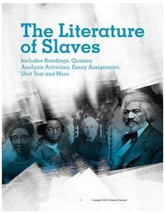 This CCSS aligned unit provides a literary and historical overview of the literature of American slaves for a high school English class. Students read and analyze informational and literary texts, write a poem and/or argumentative essay, and finish the unit with a written test. Includes readings, quizzes, analysis questions, graphic organizers, assignments and teacher keys. $