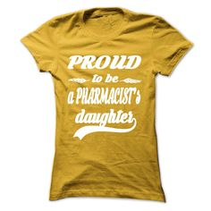 Proud to be a Pharmacists Daughter  T Shirt, Hoodie, Sweatshirt