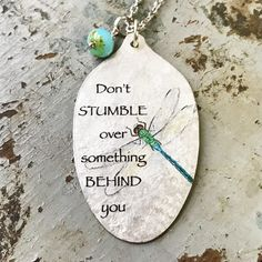 Cricut Projects Discover Dont Stumble Over Something Behind You Dragonfly Necklace Spoon Pendant Silverware Jewelry Inspiring Jewelry Encouragement Gift for Her Silverware Jewelry, Spoon Jewelry, Jewlery, Spoon Necklace, Diy Necklace, Gold Jewellery, Metal Jewelry, Dragonfly Quotes, Dragonfly Art