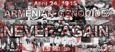 Armenian Genocide April 24,1915 NEVER AGAIN