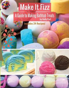 Make It Fizz: A Guide to Making Bathtub Treats by Holly Port