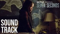 SEVEN SECONDS - Soundtrack zur Netflix Original Serie 2018 inkl. Intro S...
