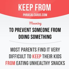 """Keep from"" means ""to prevent someone from doing something"". Example: Most parents find it very difficult to keep their kids from eating unhealthy food. Get our apps for learning English: learzing.com"