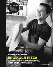 Bröd och pizza : surdegsbröd, fullkornsbröd, pizza och kanelbullar - Martin Johansson - 9789127133198 | Bokus bokhandel