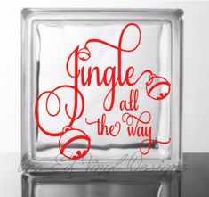 Jingle All The Way - DIY Glass Block Decal - Christmas Decor, Vinyl Decal for Glass Blocks, Mirrors, Ceramic Ties and Jingle All The Way, Glass Blocks, Vinyl Decals, Mirrors, Ties, Christmas Decorations, Neon Signs, Ceramics, Unique Jewelry