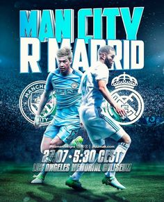 #MATCHDAY  Manchester City vs  Real Madrid International Champions Cup Los Angeles Memorial Coliseum LA. July 27 5:30 CEST  edit by @jruizmandesigns