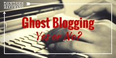 Ghost Blogging Yes or No - Poll