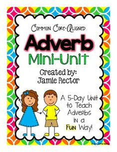 ** NEW LOOK, Same Product! ** Are you teaching adverbs?  If so, this is the perfect mini-unit for you!  This unit is aligned to the 2nd grade and 3rd grade common core standards.  It includes hands-on, engaging activities that are perfect for whole group, small group, or centers!