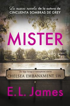 Descargar o leer en línea The Mister Libro Gratis (PDF ePub Mobi) - E L James, The passionate new romance from E L James, author of the phenomenal bestselling Fifty Shades Trilogy London, Fifty Shades Trilogy, Fifty Shades Of Grey, Believe, E L James Books, Ebooks Pdf, The Mister, Sleeping Alone, Christian Grey, Book Lists