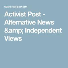 Activist Post - Alternative News & Independent Views