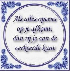 Pinned using PinFace! Poem Quotes, Smile Quotes, Qoutes, Funny Quotes, Dutch Words, Wall Text, Dutch Quotes, Funny Cartoons, How To Know