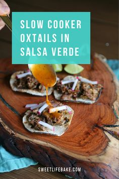 These delicious oxtail tacos in salsa verde made in the slow cooker are the perfect weeknight meal for those busy days. #salsaverde #slowcooker #oxtails #sweetlifebake #sweetlife #sweetliferecipes | sweetlifebake.com @sweetlifebake
