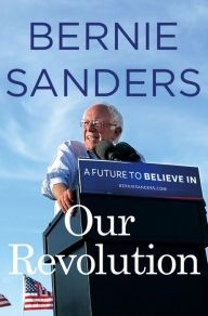 Title: Our Revolution: A Future to Believe In, Author: Bernie Sanders