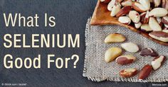 Selenium, an essential mineral, may be useful for preventing infectious disease and asthma, as well as supporting thyroid health and male fertility. http://articles.mercola.com/sites/articles/archive/2016/04/25/selenium-disease-prevention-benefits.aspx