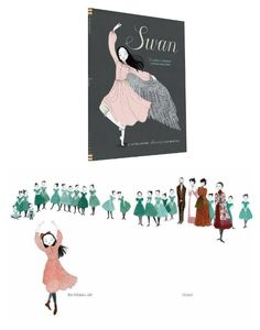 Empowering books for girls: Swan: The Life and Dance of Anna Pavlova by Laurel Snyder and illustrated by Julie Morstad
