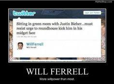 Will Farrell cracks me up!