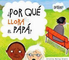 Apego, Literatura y Materiales respetuosos: ¿Por qué llora el papá? - Ed. GatoSueco
