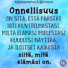 Elämä on tässä ja nyt kaikkineen sotkuineen ja ruuhkavuosineen. Sarcastic Quotes, Wise Quotes, Motivational Quotes, Funny Quotes, Inspirational Quotes, Introvert Humor, Song Lyric Quotes, Something To Remember, Life Words