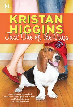 Just One of the Guys - Kristan Higgins -a  favorite author. love the big goofy dog!