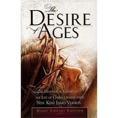The Desire of Ages: Still one of the best books on the life of Christ I have ever read.