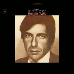 One of the first albums I ever bought--Songs of Leonard Cohen (1967)!  Didn't realize it was HIS first album, too!