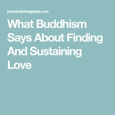 What Buddhism Says About Finding And Sustaining Love
