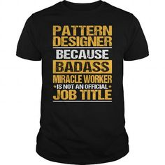 AWESOME TEE FOR PATTERN DESIGNER T-SHIRTS, HOODIES, SWEATSHIRT (22.99$ ==► Shopping Now)