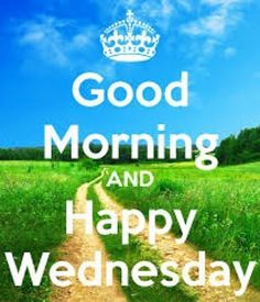 Good Morning And Happy Wednesday good morning wednesday hump day wednesday quotes good morning quotes happy wednesday wednesday quote happy wednesday quotes Wednesday Morning Images, Happy Wednesday Pictures, Wednesday Hump Day, Wednesday Memes, Happy Wednesday Quotes, Good Morning Images, Morning Pics, Tuesday, Good Afternoon Quotes