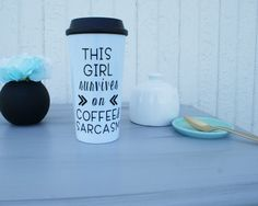 Some girls survive on Coffee and Jesus. We happen to survive on Coffee and Sarcasm. This mug will leave no doubts about what you need to get through your