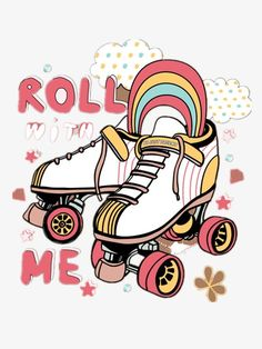 roll with me Words Wallpaper, Girl Wallpaper, Roller Skating Pictures, Summer Lily, Avatar Zuko, Mini Happy Planner, Funny Fashion, Son Luna, Stickers