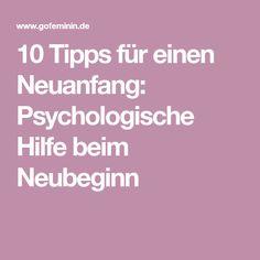 10 Tipps für einen Neuanfang: Psychologische Hilfe beim Neubeginn