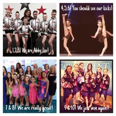 1,2,3 we are Abby Lee! 4,5,6 you should see our kicks! 7 & 8 we are really great! 9 & 10 we just won again!!!! - ALDC chant.