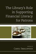 The Library's Role in Supporting Financial Literacy for Patrons edited by Carol Smallwood #DOEBibliography