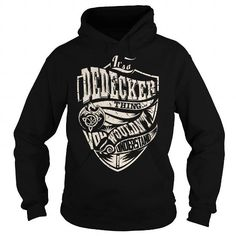 awesome It is a DEDECKER t-shirts Thing. DEDECKER Last Name hoodie
