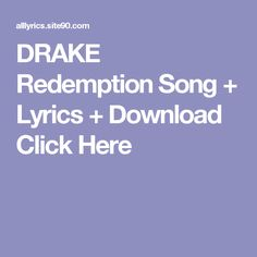 DRAKE Redemption Song + Lyrics + Download  Click Here Drake Views, Song Lyrics, Songs, Life, Music Lyrics, Lyrics, Music Notes, Music