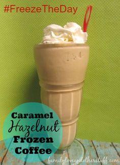 Caramel Hazelnut Frozen Coffee #Recipe #FreezeTheDay