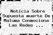 http://tecnoautos.com/wp-content/uploads/imagenes/tendencias/thumbs/noticia-sobre-supuesta-muerte-de-maluma-conmociona-las-redes.jpg muerte de Maluma. Noticia sobre supuesta muerte de Maluma conmociona las redes ..., Enlaces, Imágenes, Videos y Tweets - http://tecnoautos.com/actualidad/muerte-de-maluma-noticia-sobre-supuesta-muerte-de-maluma-conmociona-las-redes/