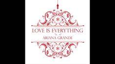 Ariana Grande - Love Is Everything (Audio)