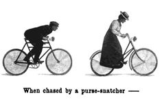 When chased by a purse-snatcher -- suddenly put on the brake, making him run into your back wheel. The certain result is shown.