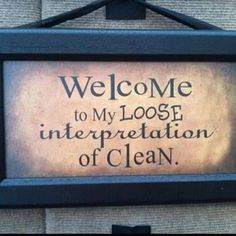 Cleanliness is next to . . . loose interpretations.