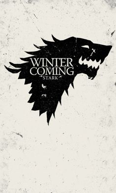 House Stark, Winter is Coming - Game of Thrones
