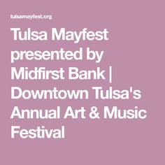 Tulsa Mayfest presented by Midfirst Bank Art Music, Presents, Romance, Book, Gifts, Romance Film, Romances, Favors, Book Illustrations