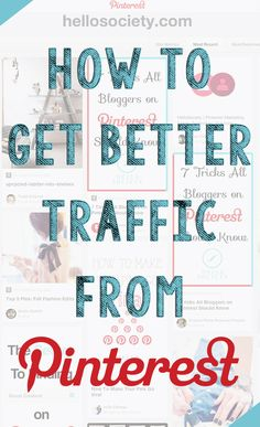 How To Get Better  Traffic From Pinterest | HelloSociety Blog
