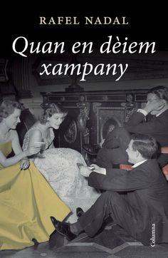 """""""Quan en dèiem xampany"""" de Rafael Nadal. Ed. Columna. Ja disponible."""