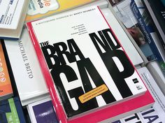 """The Brand Gap is a very quick read and a bit like an expanded version of the popular """"The Brand Gap"""" presentation."""