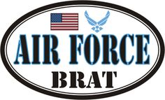 Air Force Brat through and through
